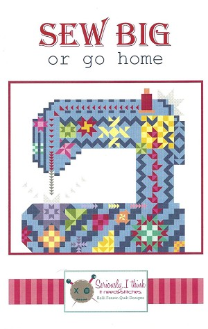 SEW BIG or go home Quilt Pattern